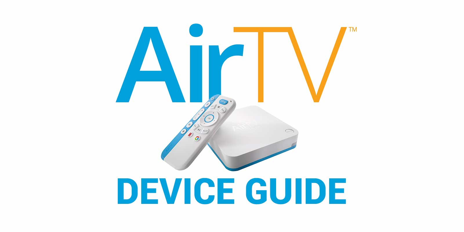 AirTV Player Device Guide - Sling TV's CutTheCord com
