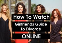 how-to-watch-girlfriends-guide-to-divorce