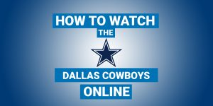 How To Watch Dallas Cowboys Online