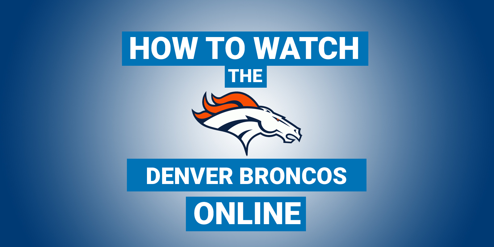 How To Watch Denver Broncos Online | Cut The Cord