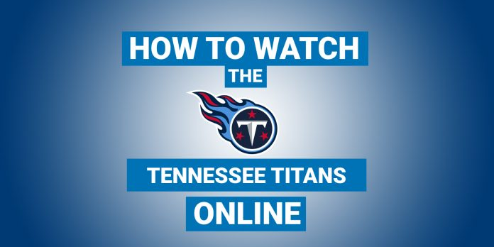 how-to-watch-the-tennessee-titans