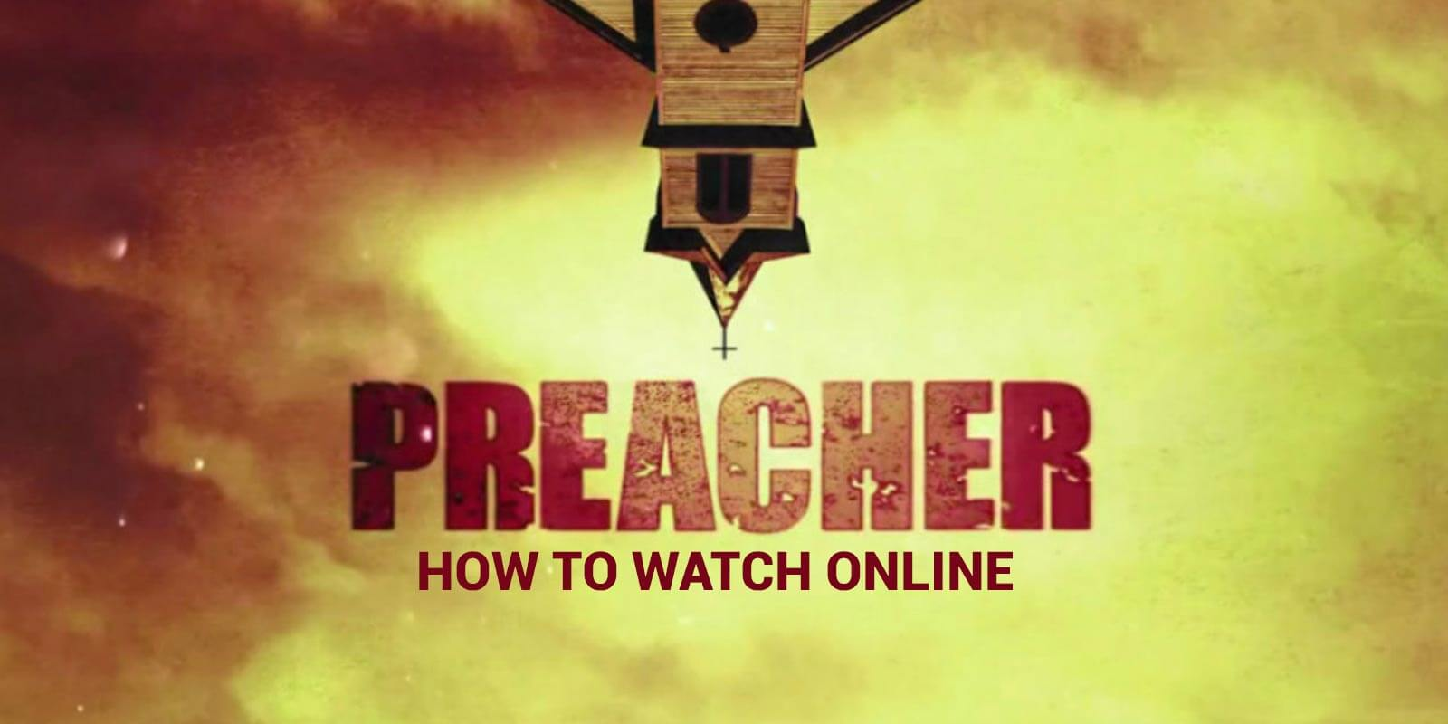 How to Watch Preacher Online Without Cable - CutTheCord com