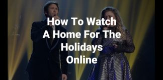 how-to-watch-a-home-for-the-holidays