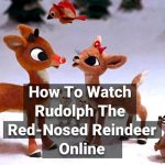 how-to-watch-rudolph-the-red-nosed-reindeer-online