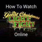 how-to-watch-the-great-christmas-light-fight-online