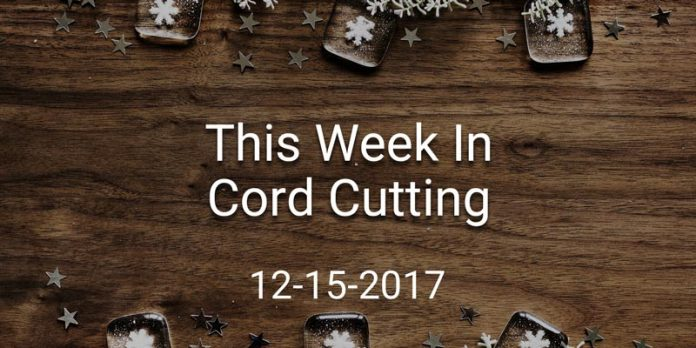this-week-in-cord-cutting-12-15-17
