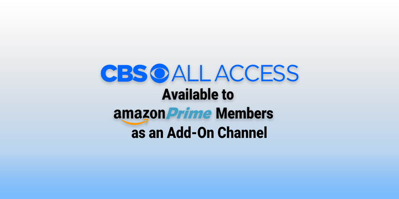 CBS All Access Available to Amazon Prime Members as an Add-On