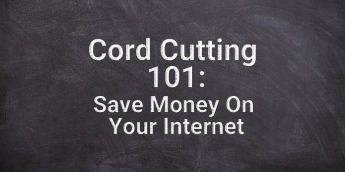 cord-cutting-101-save-money-on-your-internet
