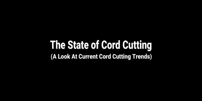 the-state-of-cord-cutting-a-look-at-corrent-cord-cutting-trends