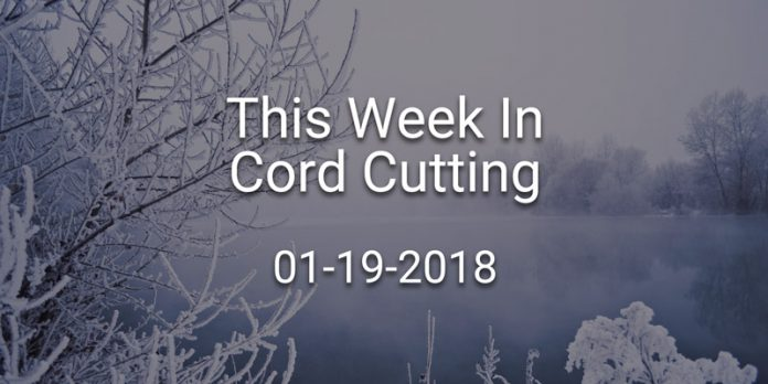 this-week-in-cord-cutting-1-19-2018