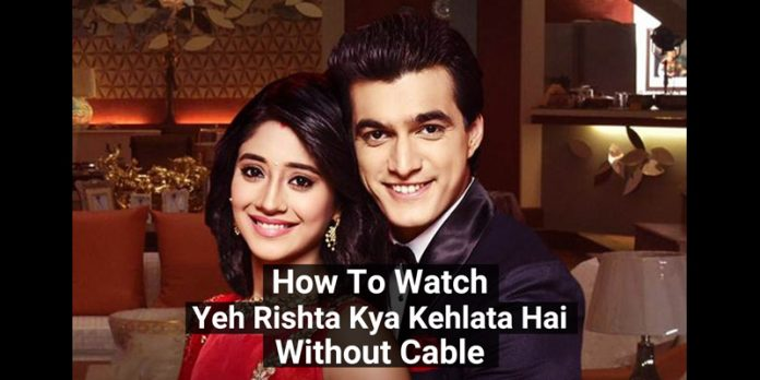 how-to-watch-Yeh-Rishta-Kya-Kehlata-Hai-without-cable