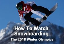 how-to-watch-snowboarding-the-2018-winter-olympics