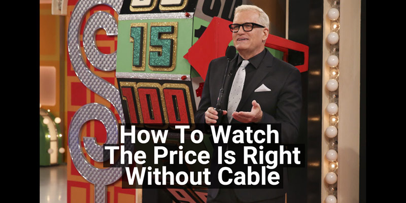 How To Watch The Price Is Right Without Cable Cut The Cord