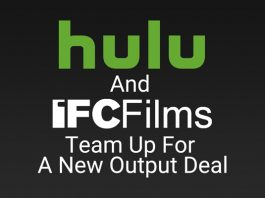 hulu-and-ifc-films-team-up-for-a-new-output-deal