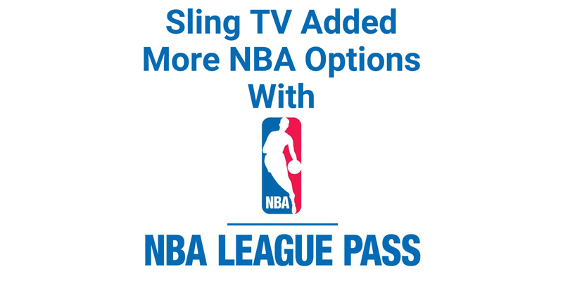 Sling TV launches NBA League Pass