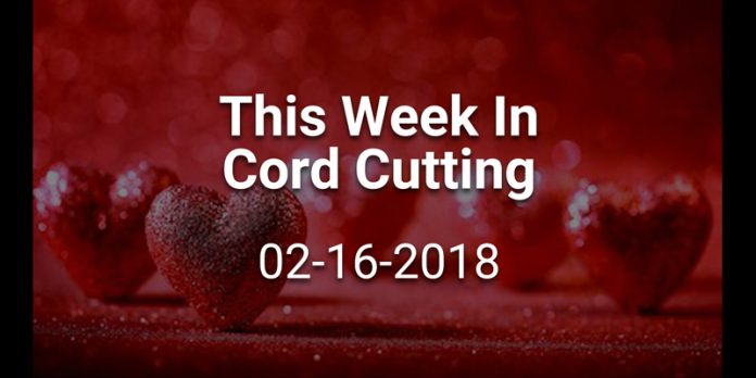 this-week-in-cord-cutting-2-16-2018