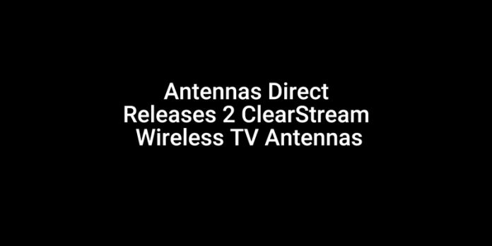 antennas-direct-releases-2-clearstream-wireless-tv-antennas
