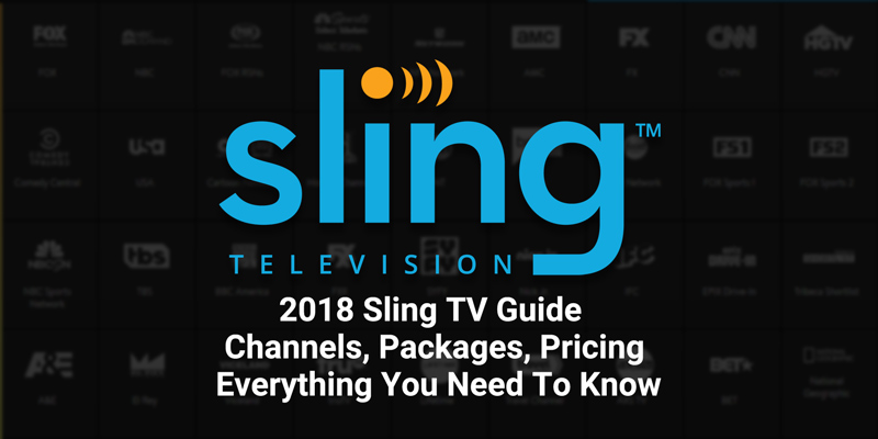 Sling TV 2019 - Pricing, Packages and Everything You Need To