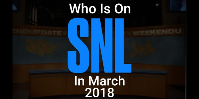 who-is-on-saturday-night-live-in-march-2018